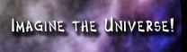 Imagine the Universe